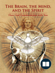 The Brain, the Mind, and the Spirit