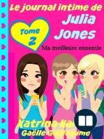 Le journal intime de Julia Jones - Ma meilleure ennemie