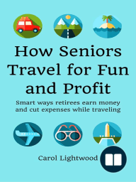 How Seniors Travel for Fun and Profit