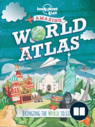 The Kids Amazing World Atlas