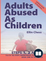 Adults Abused as Children, Steps 1, 2 and 3