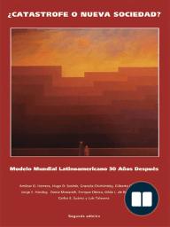 Catastrofe o nueva sociedad? Modelo mundial Latinoamericano 30 años después