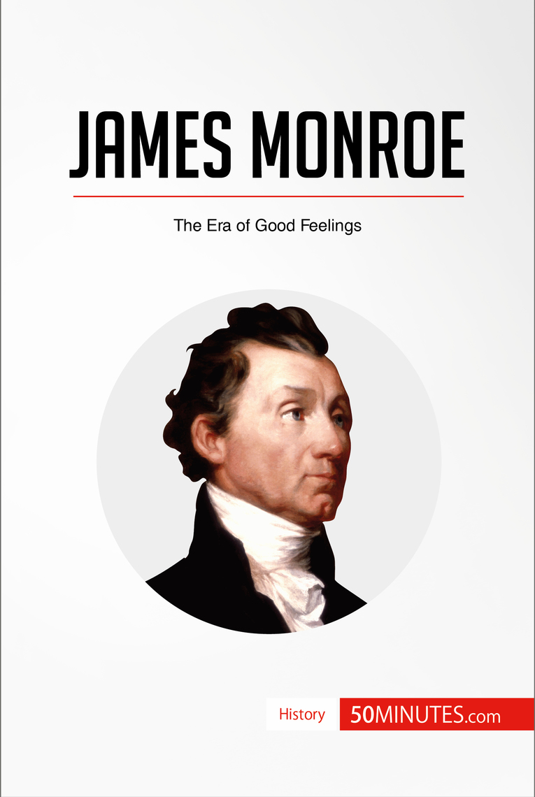 the life and administration of james monroe James monroe: a chronology of his life and career james 1775/1783-1861 early 19th century, 1801-1845 james monroe's administration, 1817-1825.
