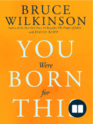 You Were Born for This by Bruce Wilkinson (Chapter 1)