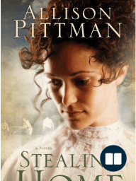 Stealing Home by Allison Pittman (Chapter 1)