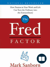 The Fred Factor by Mark Sanborn (Chapter 1)
