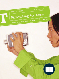 Filmmaking for Teens - 2nd edition
