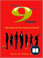 """The 9th Degree """"Alex gets his five minutes of fame!"""""""