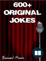 600+ Original Jokes