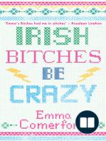 Irish Bitches Be Crazy