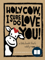 Holy Cow, I Sure Do Love You!