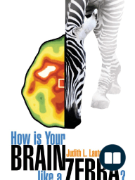 How is Your Brain like a Zebra?