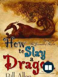 How To Slay A Dragon, Book One of the Journals of Myrth