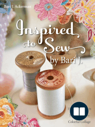 Inspired to Sew by Bari J.
