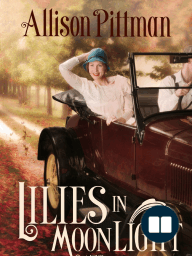 Lilies in Moonlight by Allison Pitman (Chapter 1 Excerpt)