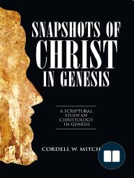 SNAPSHOTS OF CHRIST IN GENESIS