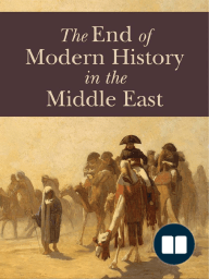 The End of Modern History in the Middle East by Bernard Lewis