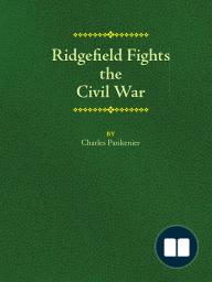 """Ridgefield Fights the Civil War"" by Charles Pankenier"