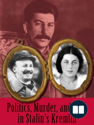 Politics, Murder, & Love in Stalin's Kremlin, by Paul R. Gregory