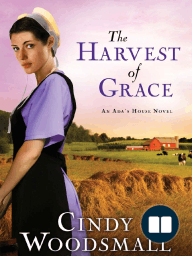 The Harvest of Grace by Cindy Woodsmall (ch. 1 excerpt)