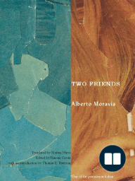 Two Friends by Alberto Moravia - Introduction and Excerpt