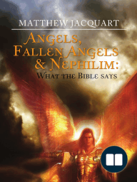 Angels, Fallen Angels & Nephilim