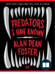 Predators I Have Known by Alan Dean Foster (Excerpt)