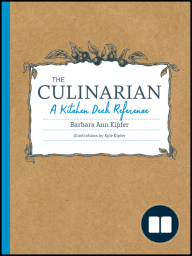 The Culinarian; A Kitchen Desk Reference