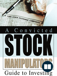 A Convicted Stock Manipulators Guide to Investing