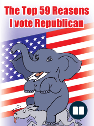 The Top 59 Reasons I vote Republican