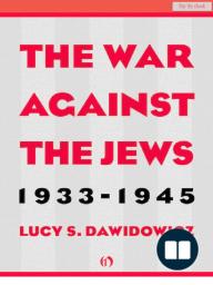War Against the Jews by Lucy Dawidowicz (Excerpt)