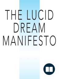 THE LUCID DREAM MANIFESTO