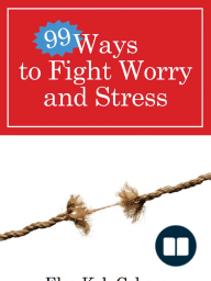 99 Ways to Fight Worry and Stress by Elsa Kok Colopy (Chapter 1 Excerpt)