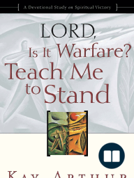 Lord, Is It Warfare? Teach Me to Stand by Kay Arthur (Chapter 1 Excerpt)