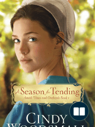 A Season for Tending by Cindy Woodsmall (Chapter 1 Excerpt)