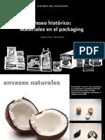 Paseo Histórico, Materiales en El Packaging