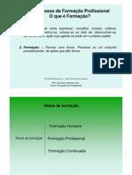 O Processo de Formação Profissional