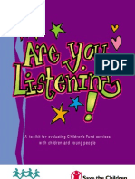 Are you Listening? - A toolkit for evaluating Children's Fund services  with children and young people