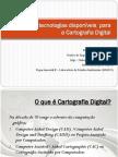 Conceitos  e tecnologias disponíveis  para a Cartografia Digital - AULA 03