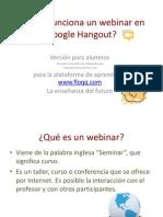 Webinar Para Estudiantes. ¿cómo funciona un Hangout? Es muy fácil