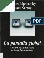 Lipovetsky, Gilles & Serroy, Jean - La Pantalla Global