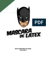 MascaraDeLatex 10-07-12