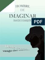 Hombre de Imaginar - Francesco Charqueño