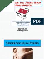 CANCER Cérvix, Mama, Próstata