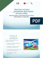 Rilessioni e proposte dei Comitati Riuniti Pro-Sanità Elba sulla Riorganizzazione sanità Elba presentazione Lally luglio 2012 Marciana Marina