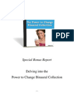 Delving Into Power to Change Binaurals