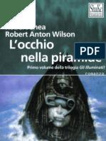Robert Shea, Robert Anton Wilson - Trilogia Degli Illuminati. L'Occhio Nella Piramide