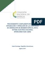 CNE, República Dominicana, Procedimiento.o Complementario para la Integración.y Operación de las Centrales de Generación de Régimen Especial en el Sistema Eléctrico Nacional Interconectado (SENI), 8-2011   SENI, 8-2011