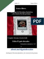 Edita El gato descalzo e-book 11. Somos libres. Antología de literatura fantástica y de ciencia ficción peruana. Germán Atoche Intili