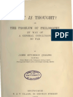 James Hutchinson Stirling WHAT IS THOUGHT or THE PROBLEM OF PHILOSOPHY by way of a General Conclusion so far EDINBURGH 1900